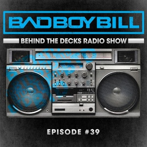 BTD - Episode 39 - Behind The Decks Radio Show - 2015
